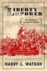 Liberty and Power The Politics of Jacksonian America
