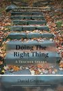 Doing the Right Thing A Teacher Speaks