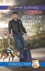 Scent of Danger (Texas K-9 Unit, Bk 5) (Love Inspired Suspense, No 339) (Larger Print)
