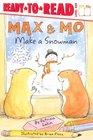 Max and Mo Make a Snowman