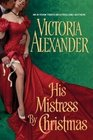 His Mistress by Christmas (Sinful Family Secrets, Bk 1) (Mistress, Bk 2)