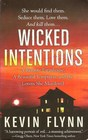 Wicked Intentions A Remote Farmhouse A Beautiful Temptress and the Lovers She Murdered