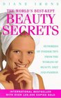 World's Best-kept Beauty Secrets The Hundreds of Insider Tips from the Worlds of Beauty Diet and Fashion
