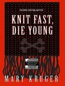Knit Fast Die Young