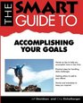 The Smart Guide to Accomplishing Your Goals