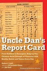 Uncle Dan's Report Card From Toddlers to Teenagers Helping Our Children Build Strength of Character with Healthy Habits and Values Every Day