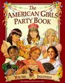 The American Girls Party Book: You're Invited! (American Girls Collection)