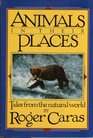 Animals in Their Places Tales From the Natural World