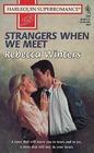 Strangers When We Meet (Harlequin Superromance, No 737)