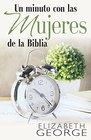 Un minuto con las mujeres de la Biblia A Devotional