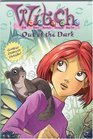 Out of the Dark (W.I.T.C.H., Bk 8)