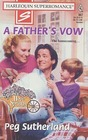 A Father's Vow (Hope Springs, Bk 2) (Harlequin Superromance, No 807)