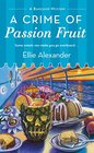 A Crime of Passion Fruit (Bakeshop Mystery, Bk 6)