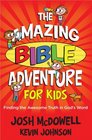 The Amazing Bible Adventure for Kids Finding the Awesome Truth in God's Word