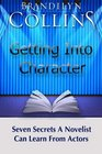 Getting Into Character Seven Secrets A Novelist Can Learn From Actors