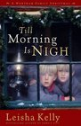 Till Morning is Nigh (Wortham Family, Bk 4)