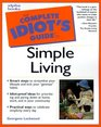 Complete Idiot's Guide to Simple Living