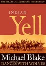 Indian Yell The Heart of an American Insurgency