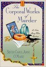 The Corporal Works of Murder (Sister Mary Helen, Bk 10)