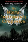 The Mortal Instruments Companion City of Bones Shadowhunters and the Sight The Unauthorized Guide