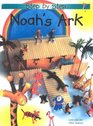 Noah' s Ark Step-By-Step