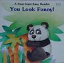 You Look Funny! (First-Start Easy Reader)