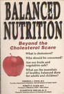 Balanced Nutrition: Beyond the Cholesterol Scare