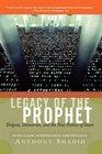Legacy of the Prophet Despots Democrats and the New Politics of Islam