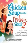 Chicken Soup for the Preteen Soul 2 Stories About Facing Challenges Realizing Dreams and Making a Difference