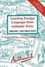 Learning Foreign Languages from Authentic Texts Theory and Practice
