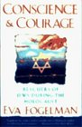 Conscience and Courage : Rescuers of Jews During the Holocaust