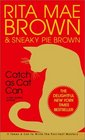 Catch as Cat Can (Mrs Murphy, Bk 10)