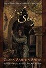The Collected Fantasies Of Clark Ashton Smith Volume 1: The End Of The Story (Collected Fantasies)