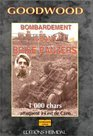 Goodwood Bombardement Geant Brise-Panzers