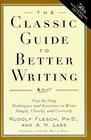 The Classic Guide to Better Writing  Step-by-Step Techniques and Exercises to Write Simply Clearly and Correctly