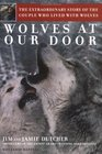 Wolves at Our Door : The Extraordinary Story of the Couple Who Lived with Wolves