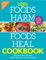 Foods that Harm Foods that Heal Cookbook 250 Delicious Recipes to Beat Disease and Live Longer