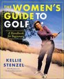 The Women's Guide to Golf A Handbook for Beginners