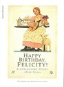 Happy Birthday, Felicity!: A Springtime Story  (American Girl's Collection, Bk 4)