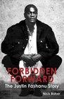 Forbidden Forward The Justin Fashanu Story