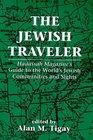 The Jewish Traveler Hadassah Magazine's Guide to the World's Jewish Communities and Sights  Hadassah Magazine's Guide to the World's Jewish Communities and Sights