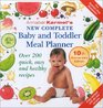 Annabel Karmel's New Complete Baby and Toddler Meal Planner Over 200 Quick Easy and Healthy Recipes