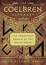 The Coelbren Alphabet The Forgotten Oracle of the Welsh Bards
