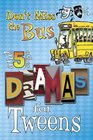 Don't Miss the Bus and five Other Dramas for Tweens