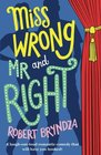 Miss Wrong and Mr Right A laugh-out-loud romantic comedy that will have you hooked