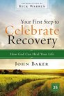 Your First Step to Celebrate Recovery How God Can Heal Your Life