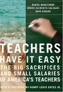 Teachers Have It Easy The Big Sacrifices and Small Salaries of Our Children's Teachers