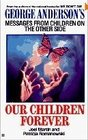 Our children forever: george anderson\'s messages from childr