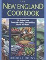 The New England Cookbook 350 Recipes from Town and Country Land and Sea Hearth and Home