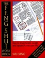 The Feng Shui Workbook A Room-By-Room Guide to Effective Feng Shui in Your Home and Workplace